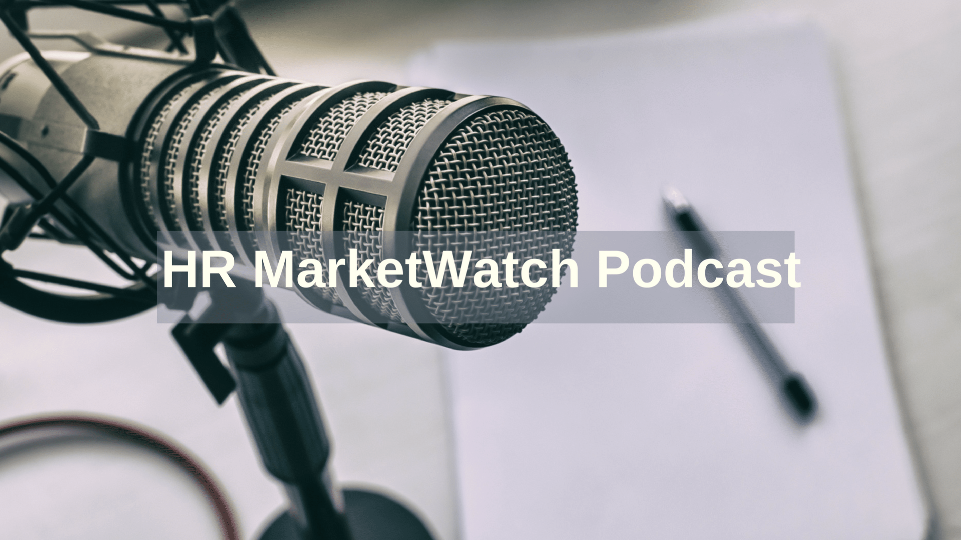 HR MarketWatch Podcast: What Great HR Technology Looks Like
