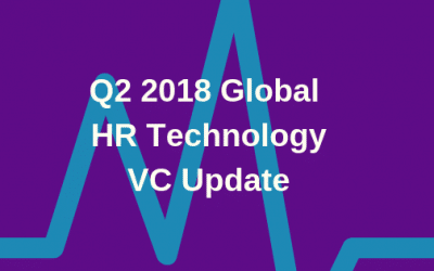 PODCAST: 2018 Q2 HR Technology Venture Capital Update
