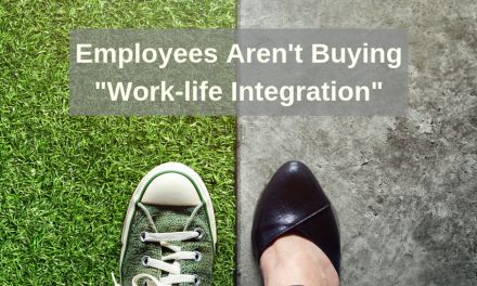 "HRWins Insights: Workplace Intelligence Report: Employees Aren't Buying ""Work-life Integration"" – part 4 in Series"