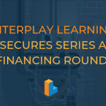 Interplay Learning Raises $5.5 Million Series A For Skilled Trades Simulations and VR-based Learning