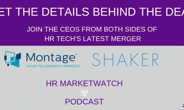 Montage and Shaker Merge – CEOs Discuss The Deal On HR MarketWatch