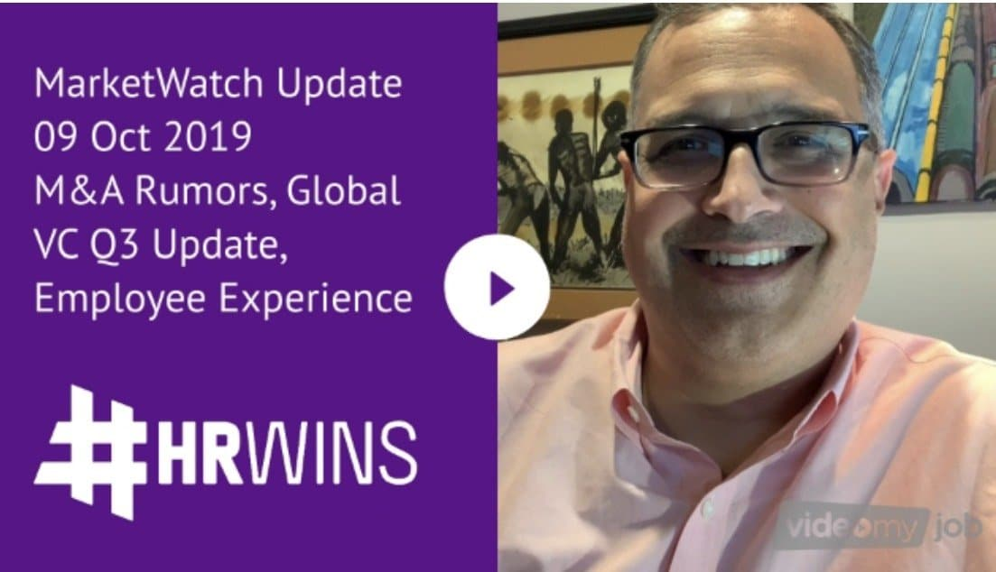 HR MarketWatch Update: M&A Rumors, Q3 Global HR Tech VC Update, and Employee Experience Learnings
